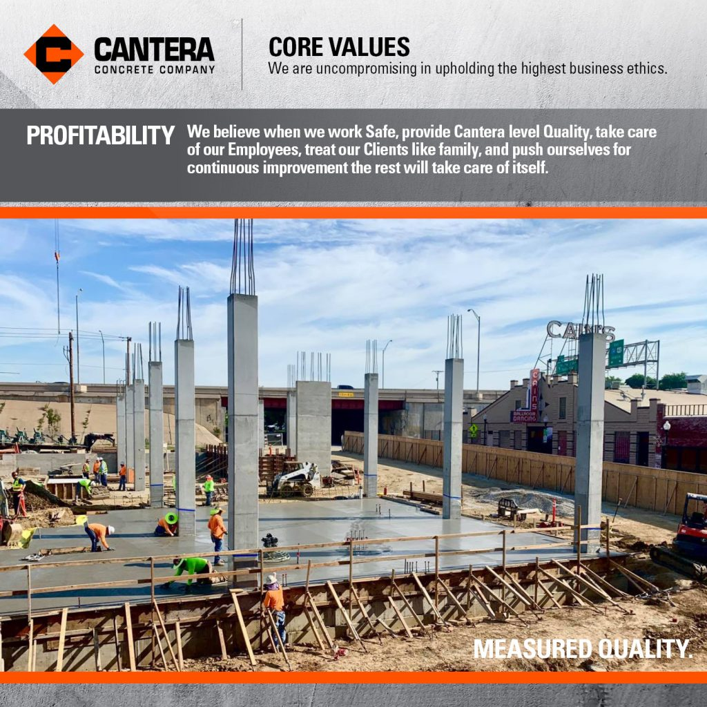 We believe when we work Safe, provide Cantera level Quality, take care of our Employees, treat our Clients like family, and push ourselves for continuous improvement the rest will take care of itself.
